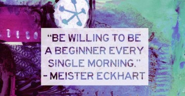 be-willing-to-be-a-beginner-meister-eckhart-daily-quotes-sayings-pictures-375x195